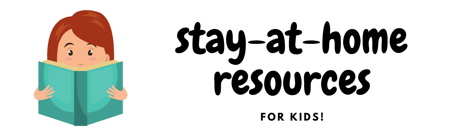 Stay at home resources