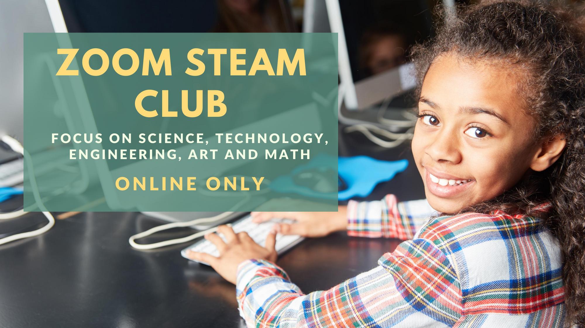 Zoom STEAM Club - Online!